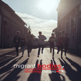 Migrant Bodies – Moving Borders